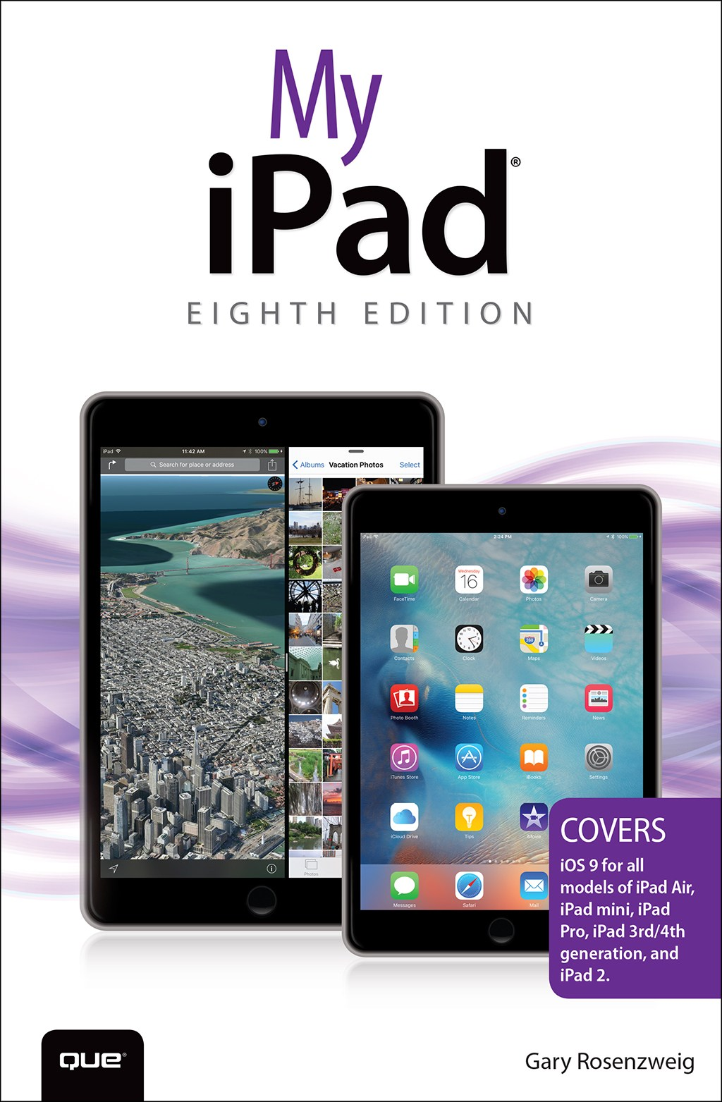 My iPad (Covers iOS 9 for iPad Pro, all models of iPad Air and iPad mini, iPad 3rd/4th generation, and iPad 2), 8th Edition