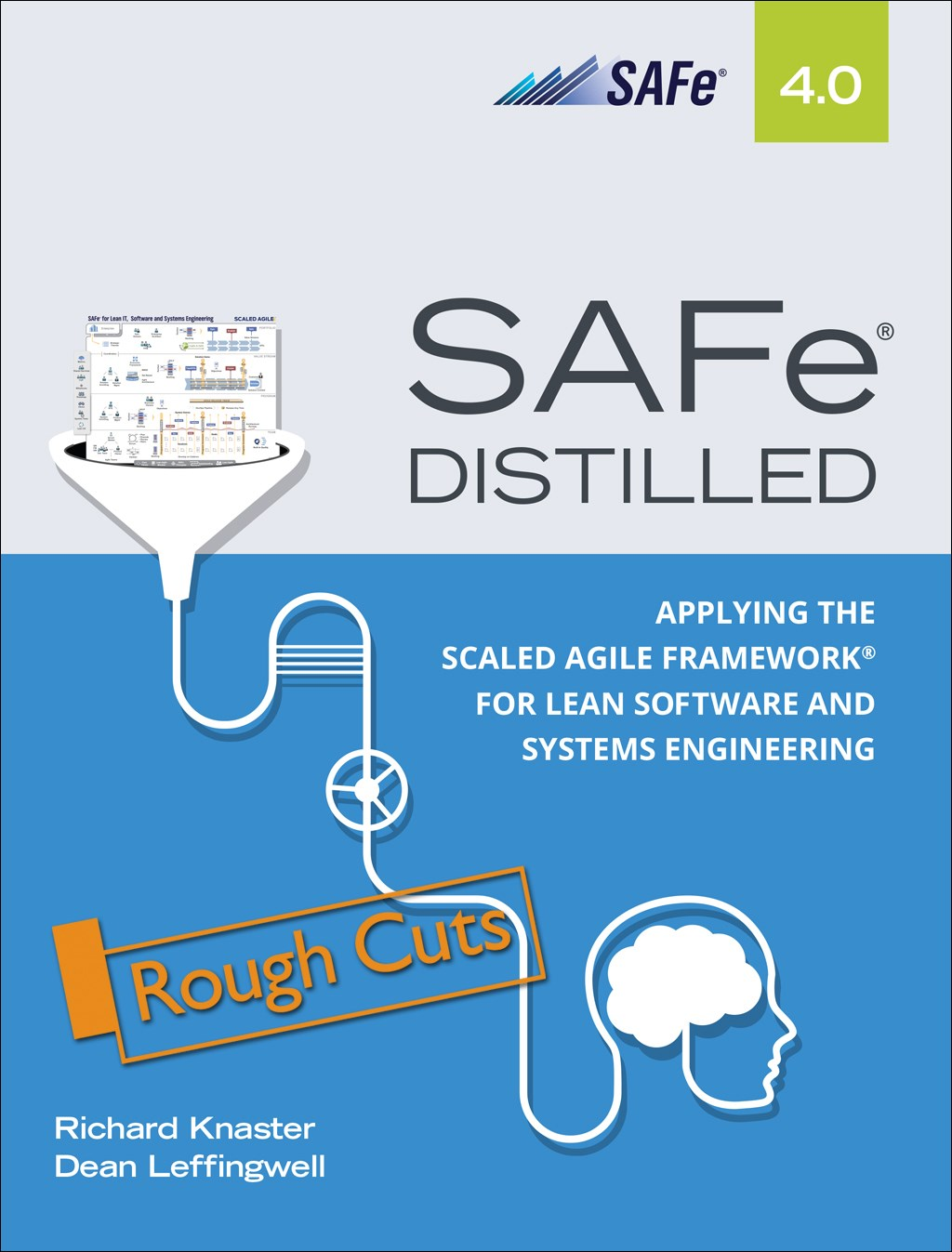 SAFe 4.0 Distilled: Applying the Scaled Agile Framework for Lean Software and Systems Engineering, Rough Cuts