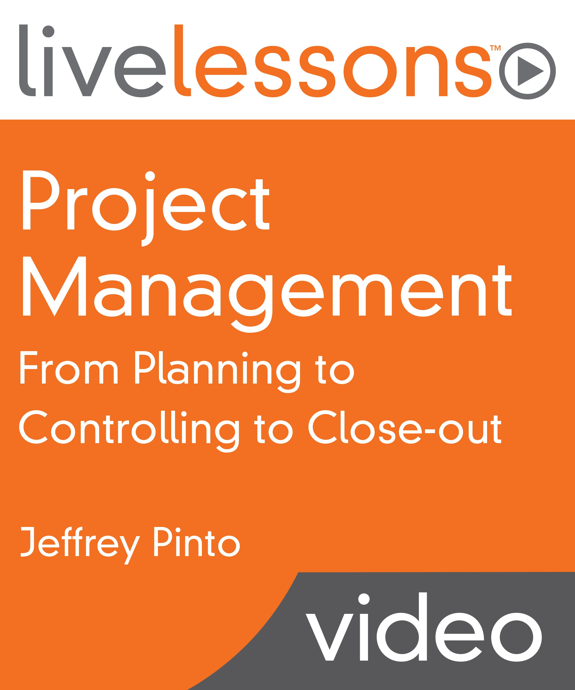 Project Management LiveLessons (Downloadable Version)