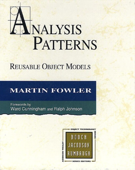 Analysis Patterns: Reusable Object Models