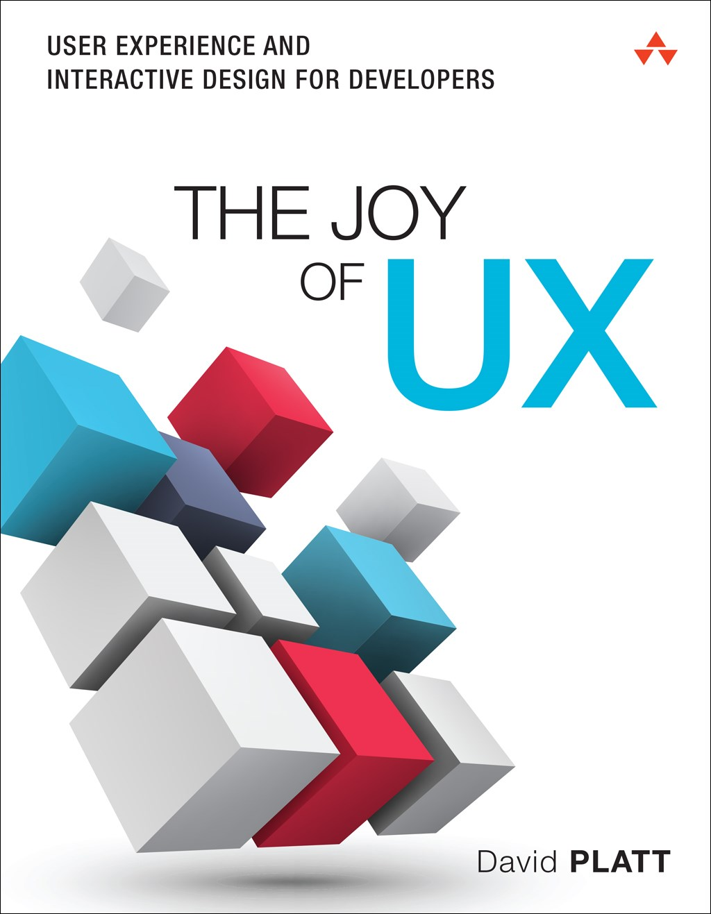 Joy of UX, The: User Experience and Interactive Design for Developers