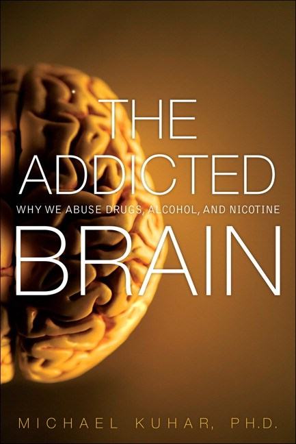Addicted Brain, The: Why We Abuse Drugs, Alcohol, and Nicotine