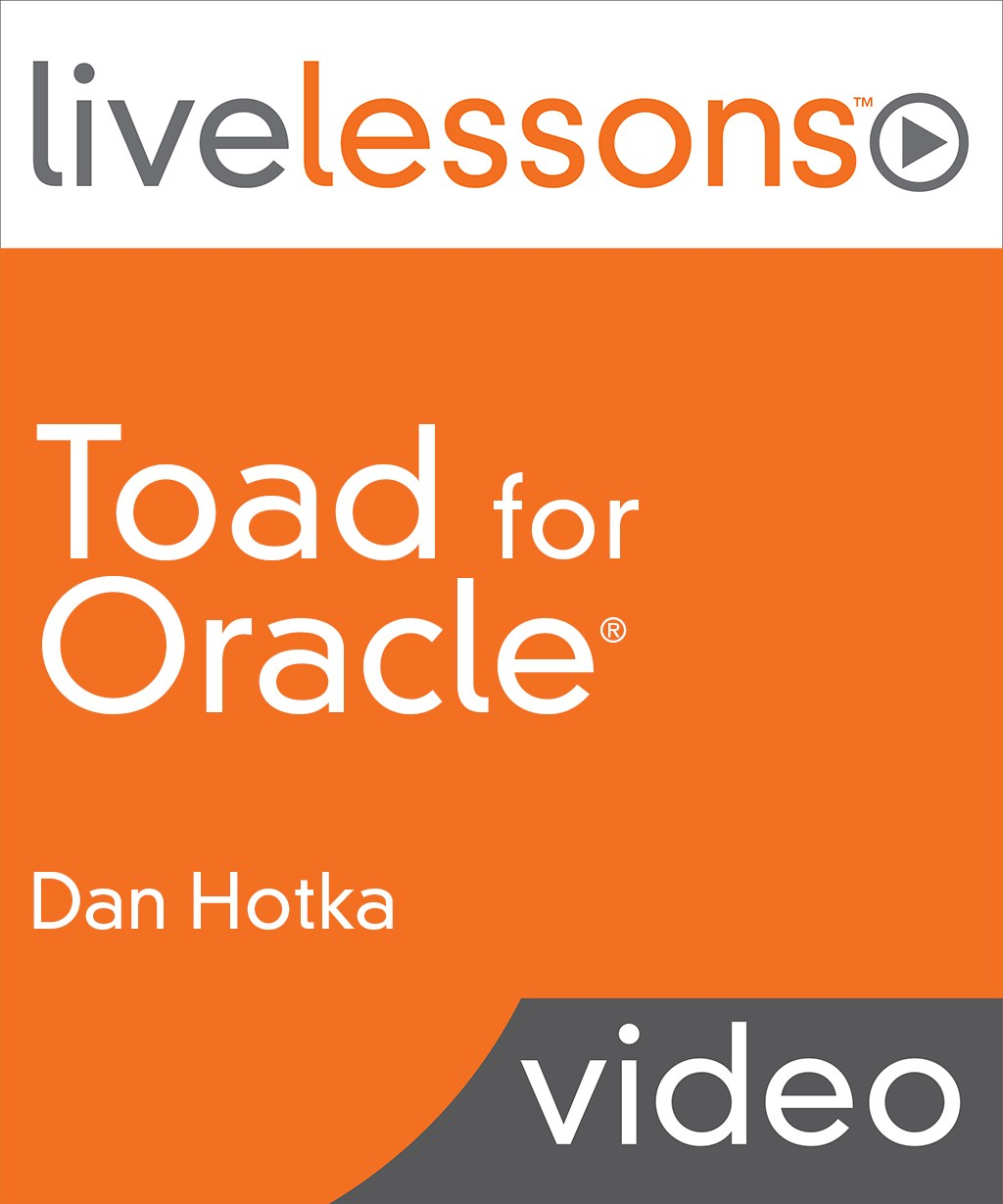 Toad for Oracle LiveLessons (Video Training), Downloadable Version