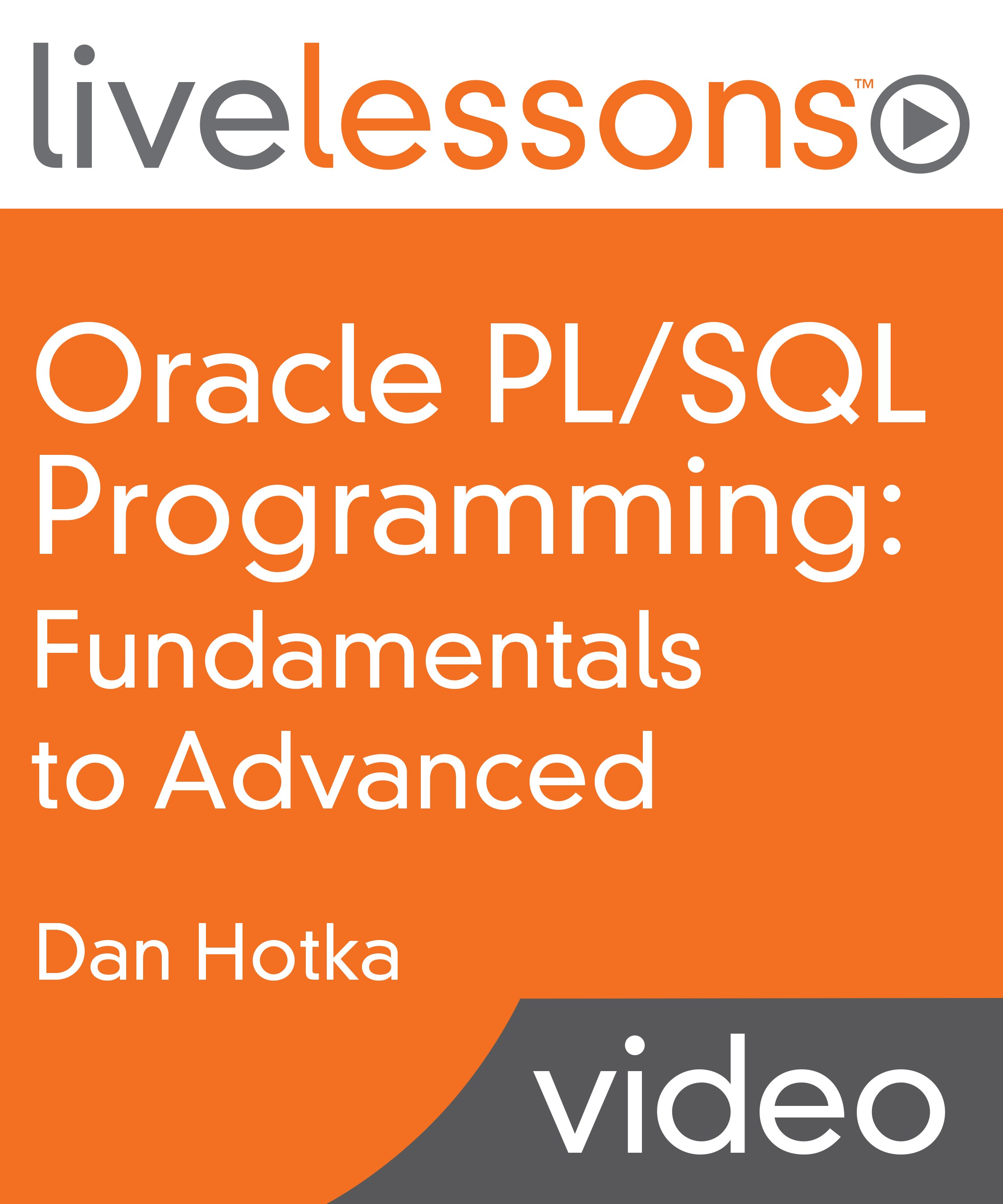 Oracle PL/SQL Programming: Fundamentals to Advanced LiveLessons (Video Training)