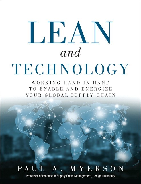 Lean and Technology: Working Hand in Hand to Enable and Energize Your Global Supply Chain