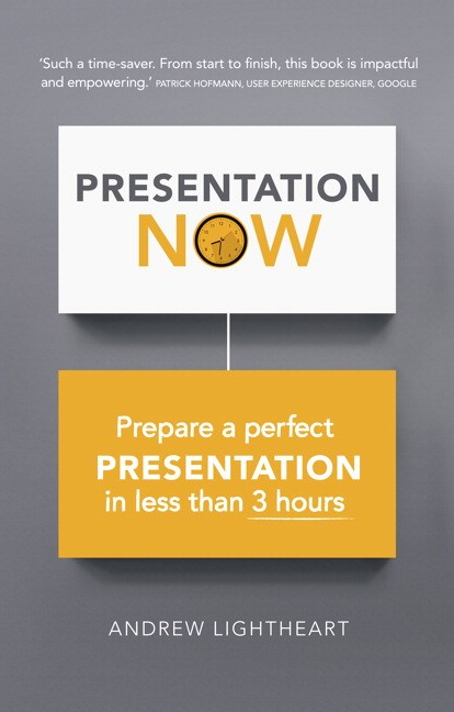 3-Hour Presentation Plan, The: Prepare a first rate presentation when you're short of time