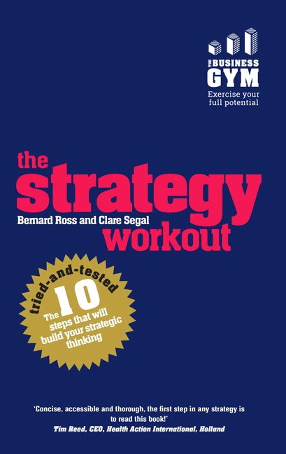 Strategy Workout, The: The 10 tried-and-tested steps that will build your strategic thinking skills