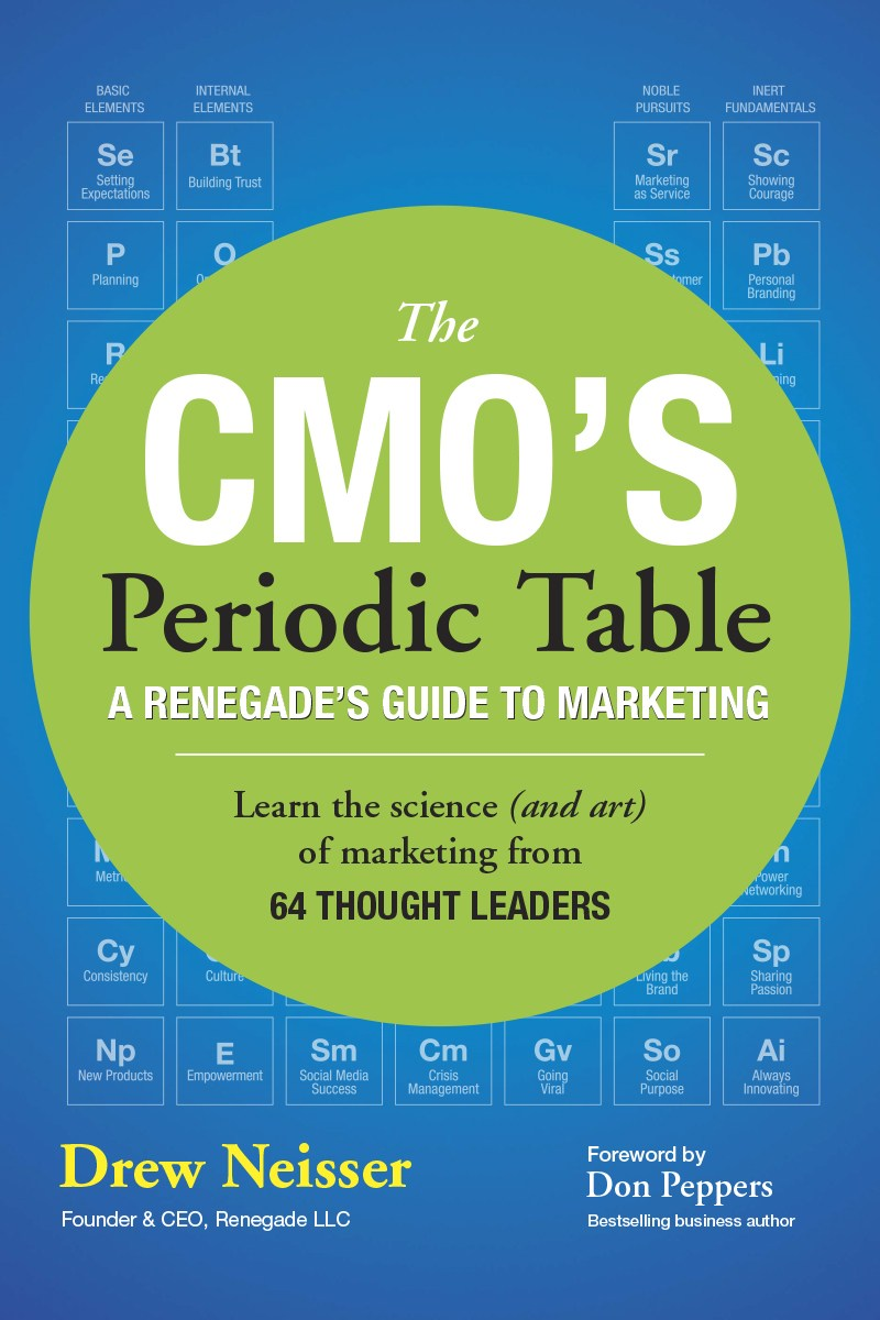 CMO's Periodic Table, The: A Renegade's Guide to Marketing