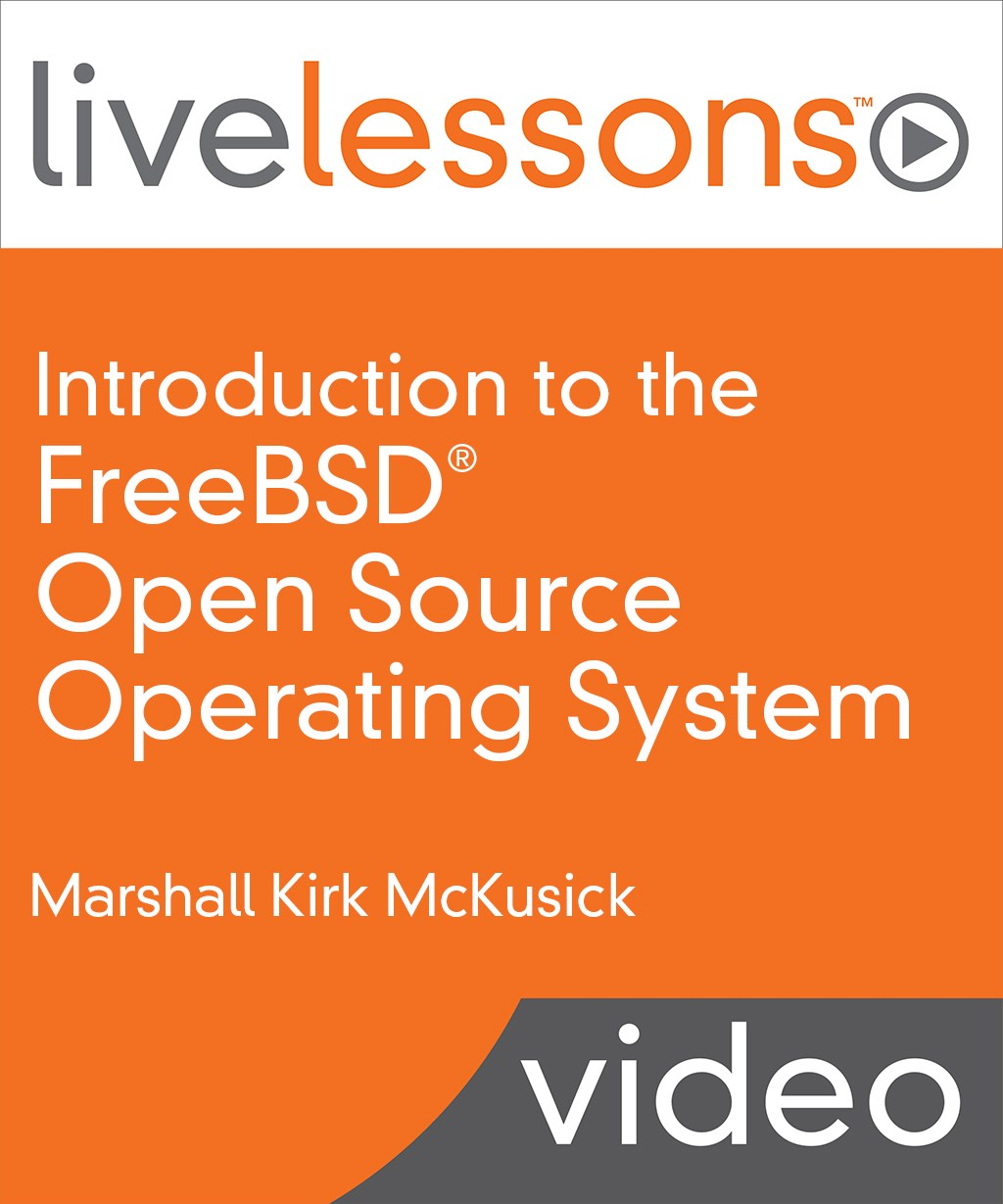 Introduction to the FreeBSD Open-Source Operating System LiveLessons