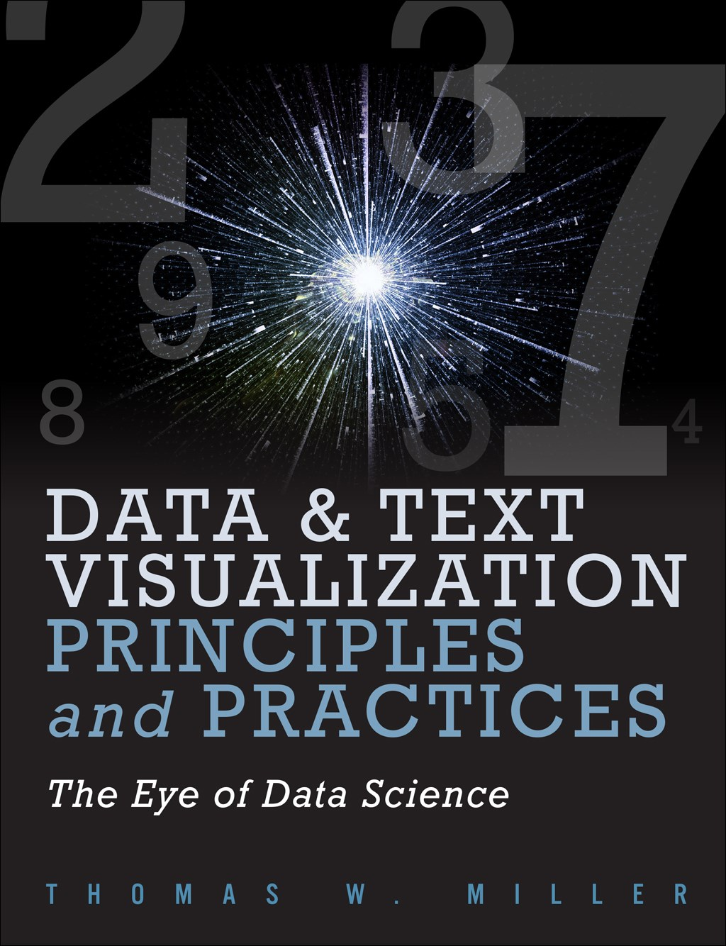 Data Visualization and Text Principles and Practices: The Eye of Data Science