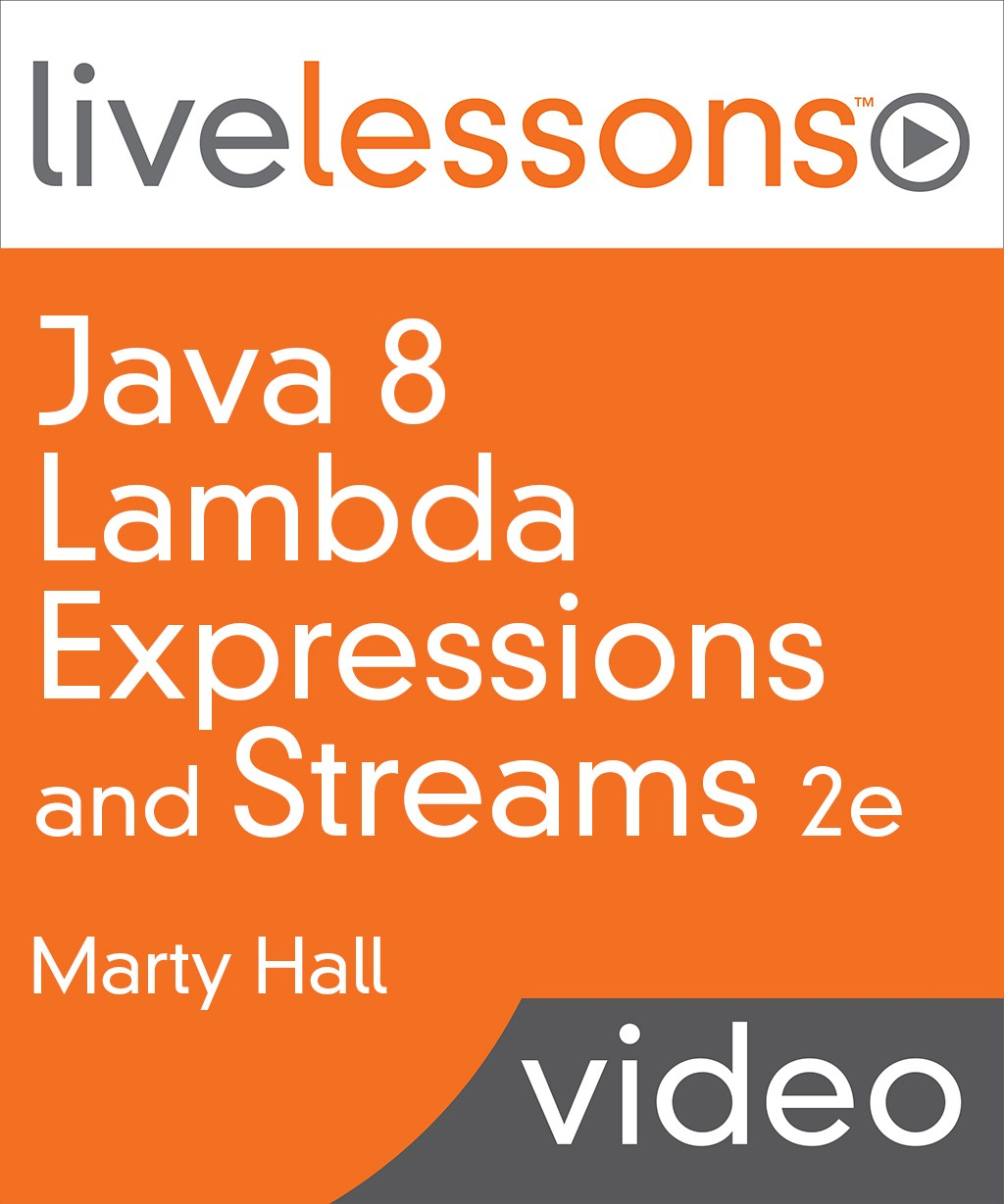 Java 8 Lambda Expressions and Streams LiveLessons (Video Training), Downloadable Version, 2nd Edition