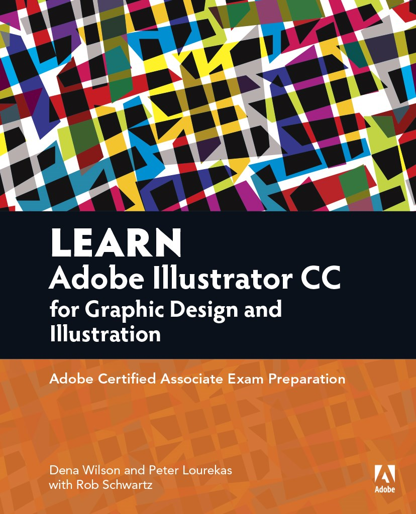 Learn Adobe Illustrator CC for Graphic Design and Illustration, Web Edition: Adobe Certified Associate Exam Preparation