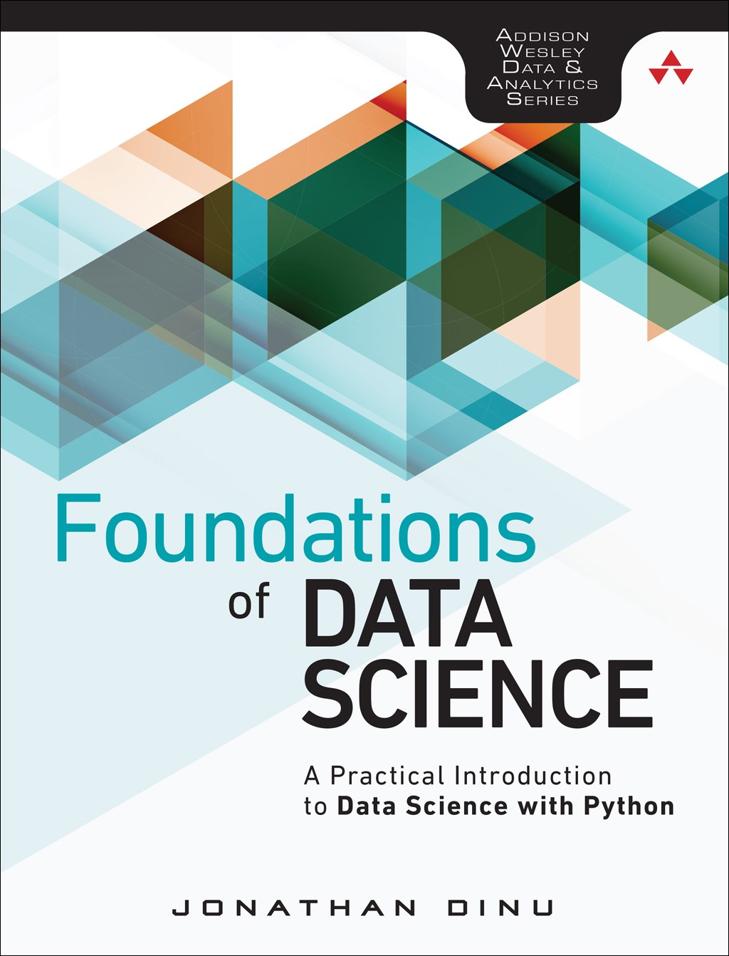 Foundations of Data Science: A Practical Introduction to Data Science with Python