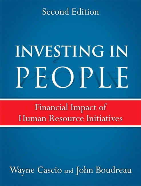 Investing in People: Financial Impact of Human Resource Initiatives, 2nd Edition