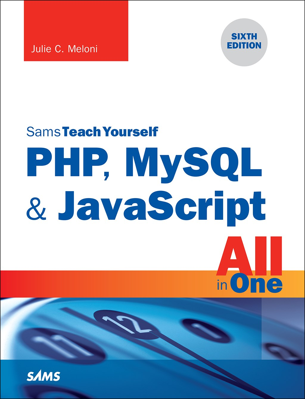 PHP, MySQL & JavaScript All in One, Sams Teach Yourself, 6th Edition
