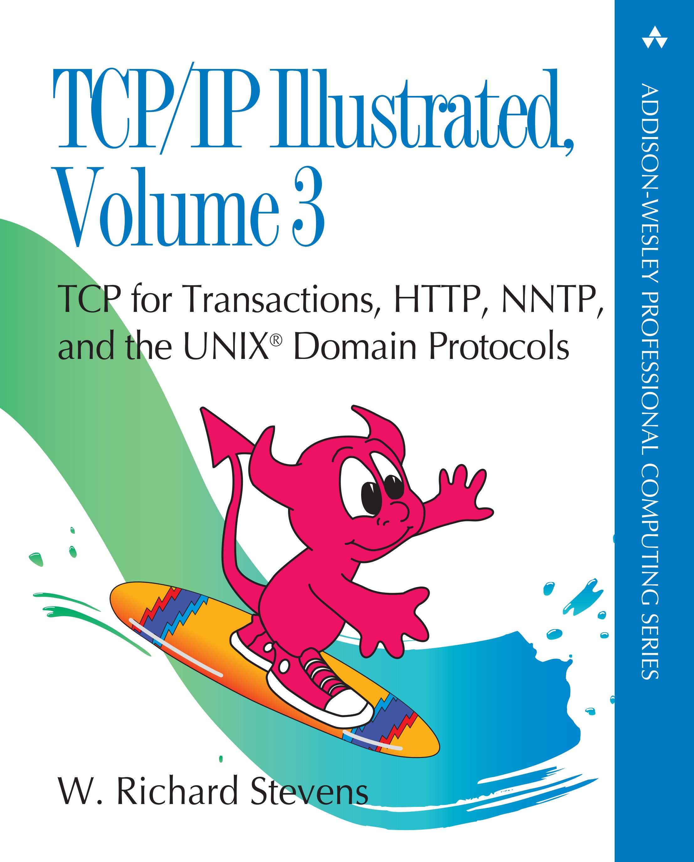 TCP/IP Illustrated, Volume 3: TCP for Transactions, HTTP, NNTP, and the UNIX Domain Protocols (paperback)