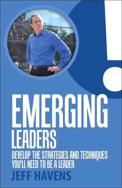 Emerging Leaders: Develop the Strategies and Techniques You'll Need to be a Leader
