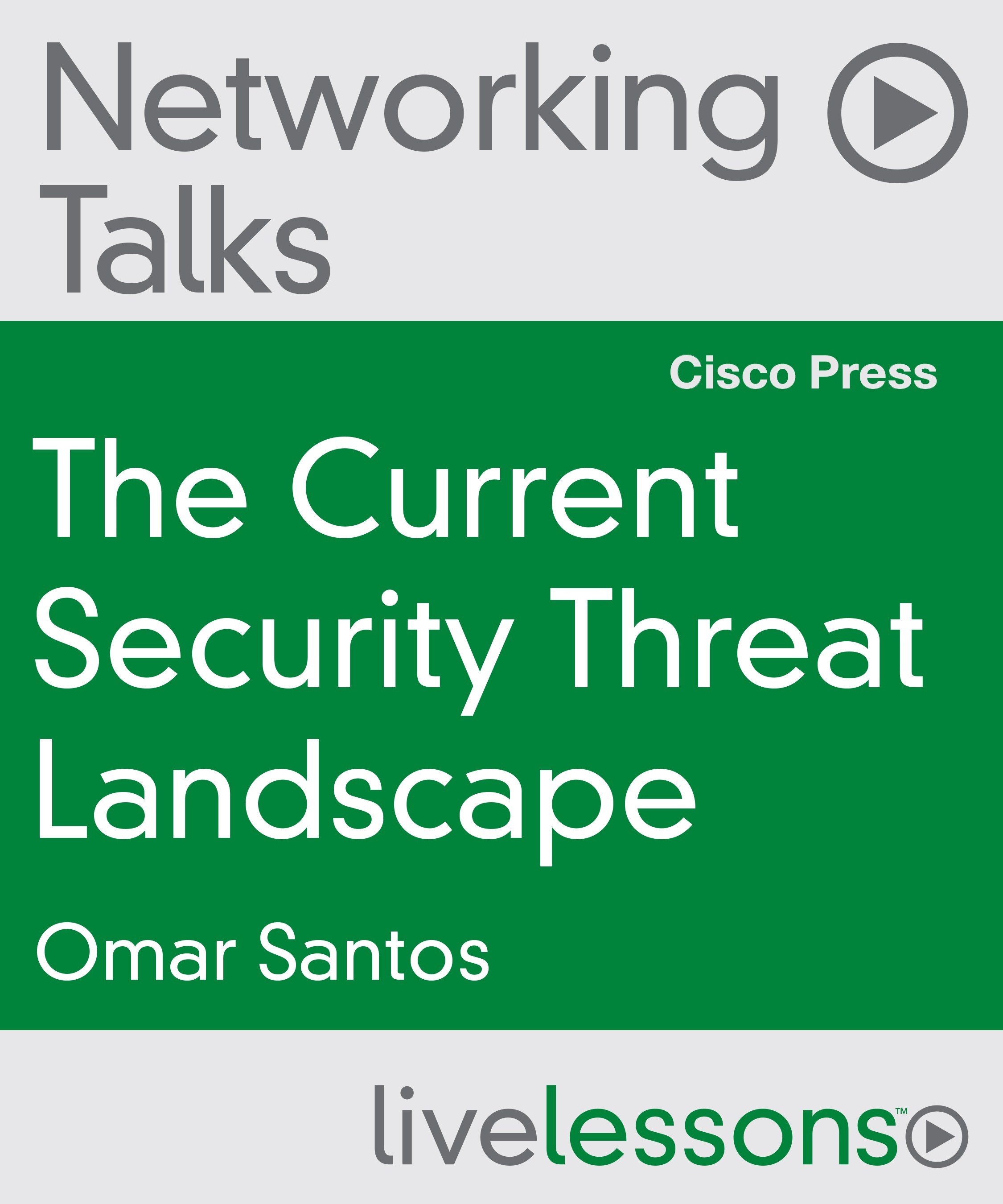 Current Security Threat Landscape Networking Talks LiveLessons, The