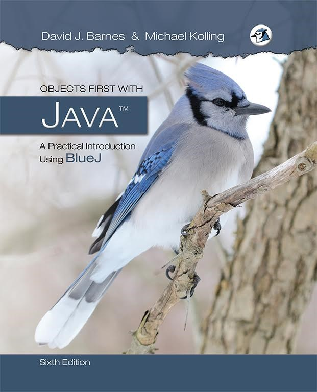 Objects First with Java: A Practical Introduction Using BlueJ (2-downloads), 6th Edition