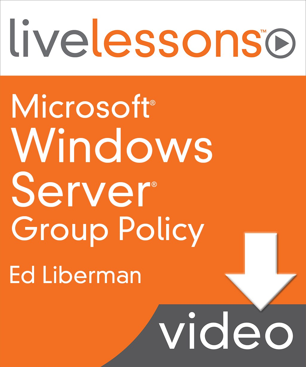 Microsoft Windows Server Group Policy LiveLessons (Video Training)