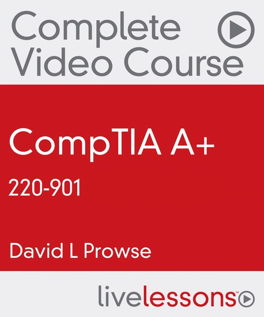CompTIA A+ 220-901 Complete Video Course