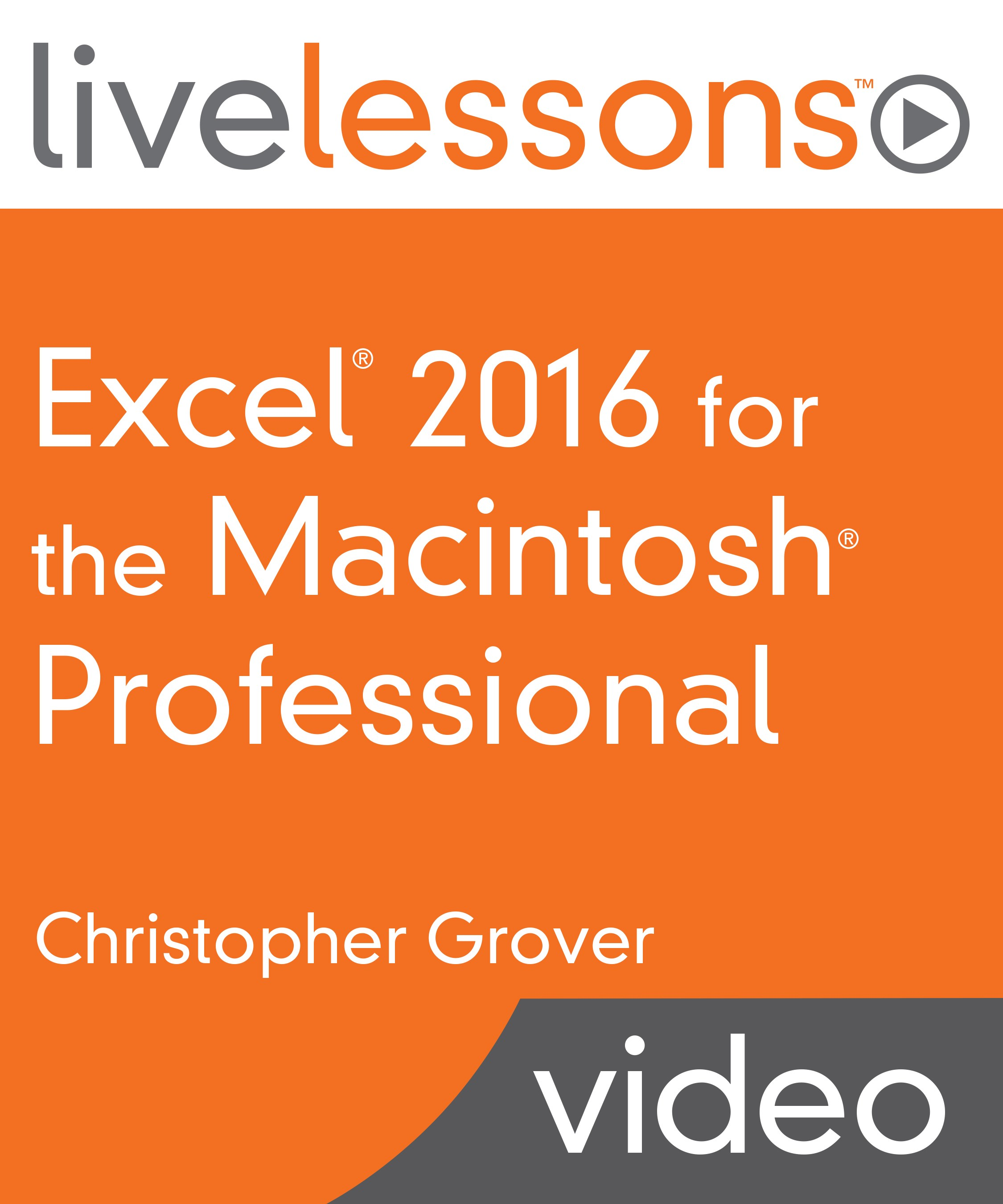 Excel 2016 for the Macintosh Professional LiveLessons (Video Training)
