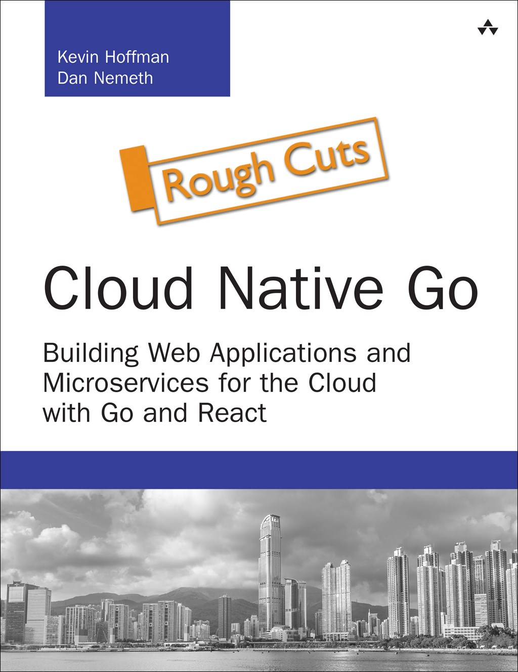 Cloud Native Go: Building Web Applications and Microservices for the Cloud with Go and React, Rough Cuts