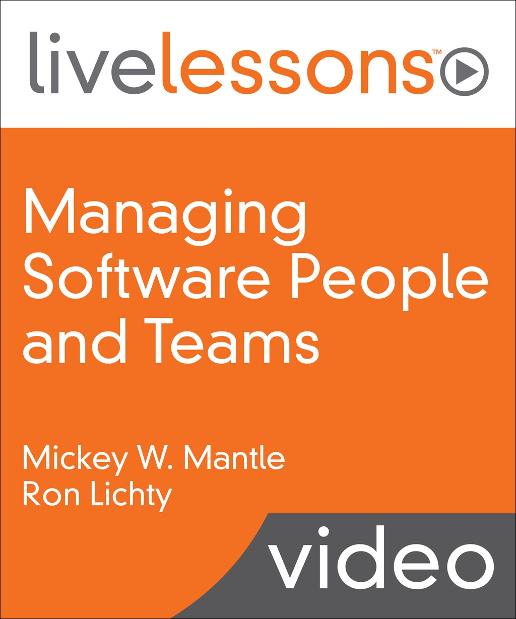 Managing Software People and Teams LiveLessons (Video Training)