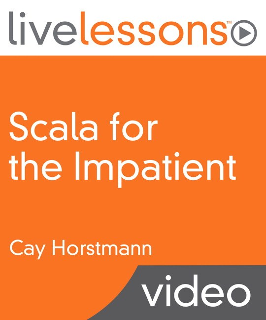 Scala for the Impatient LiveLessons (Video Training)