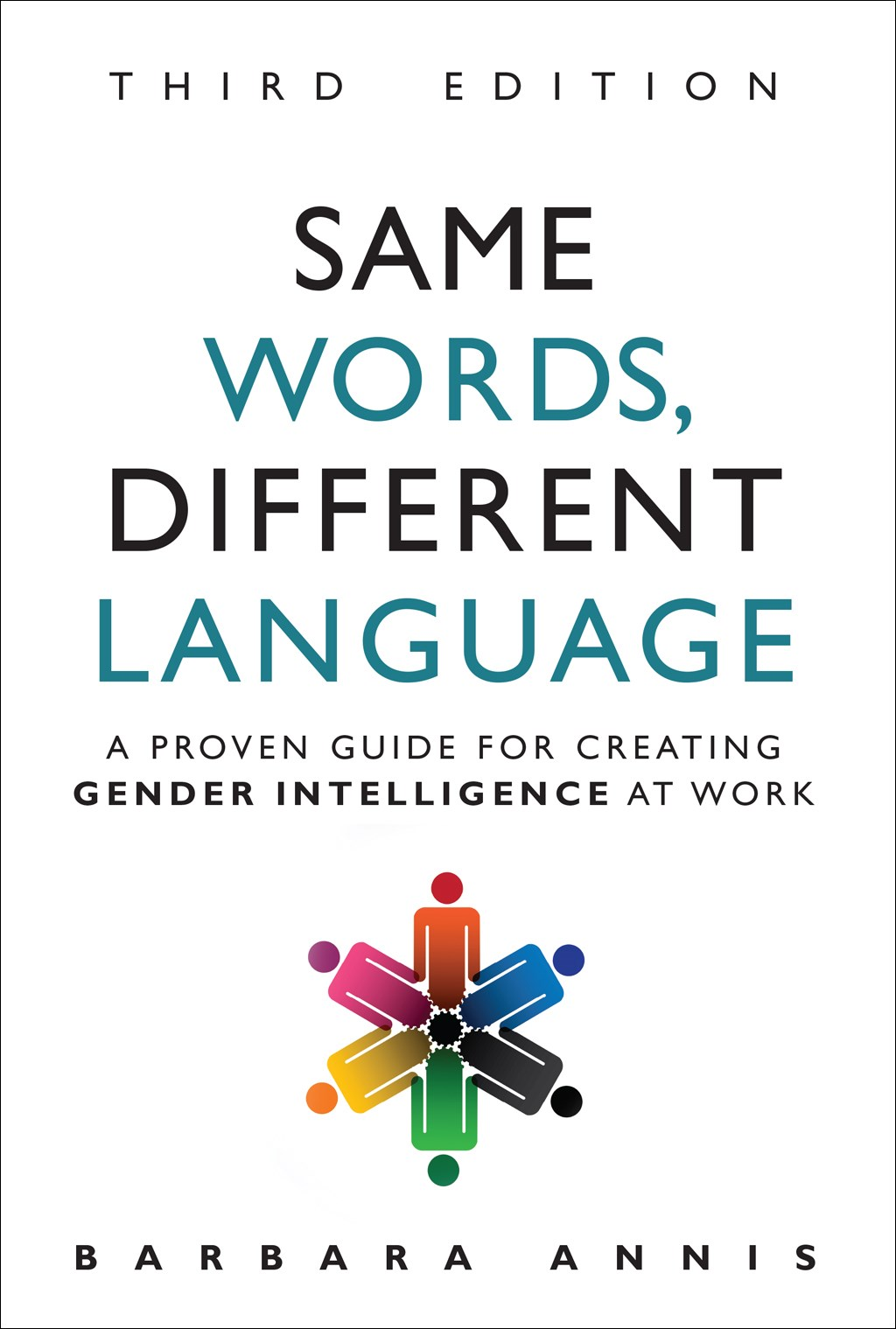 Same Words, Different Language: A Proven Guide for Creating Gender Intelligence at Work, 2nd Edition