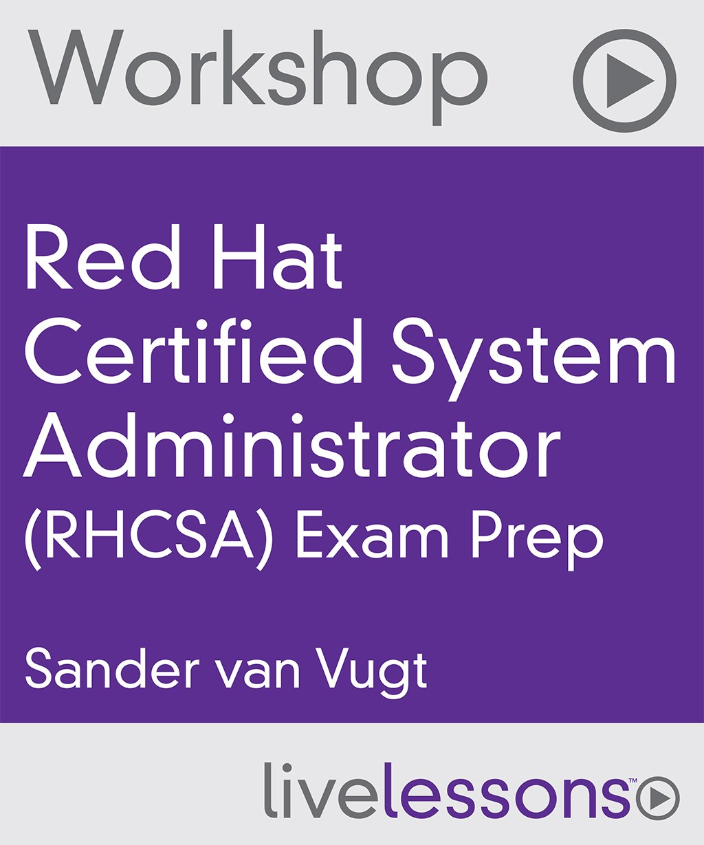 Red Hat Certified System Administrator (RHCSA) Exam Prep Video Workshop
