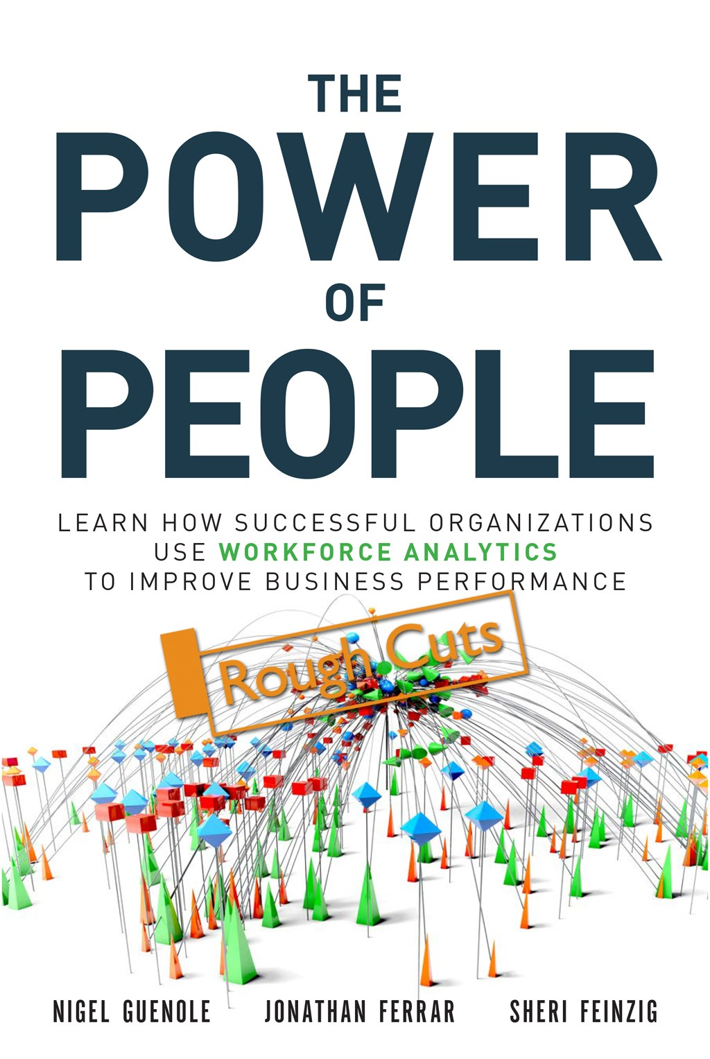 Power of People, The: How Successful Organizations Use Workforce Analytics To Improve Business Performance, Rough Cuts