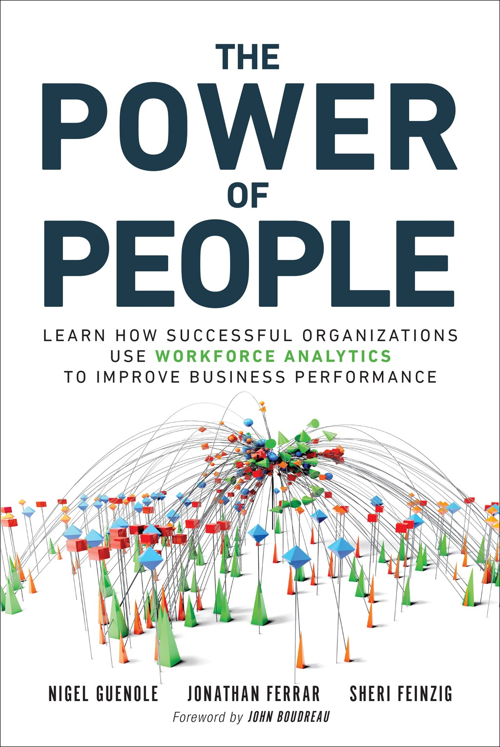 Power of People, The: How Successful Organizations Use Workforce Analytics To Improve Business Performance