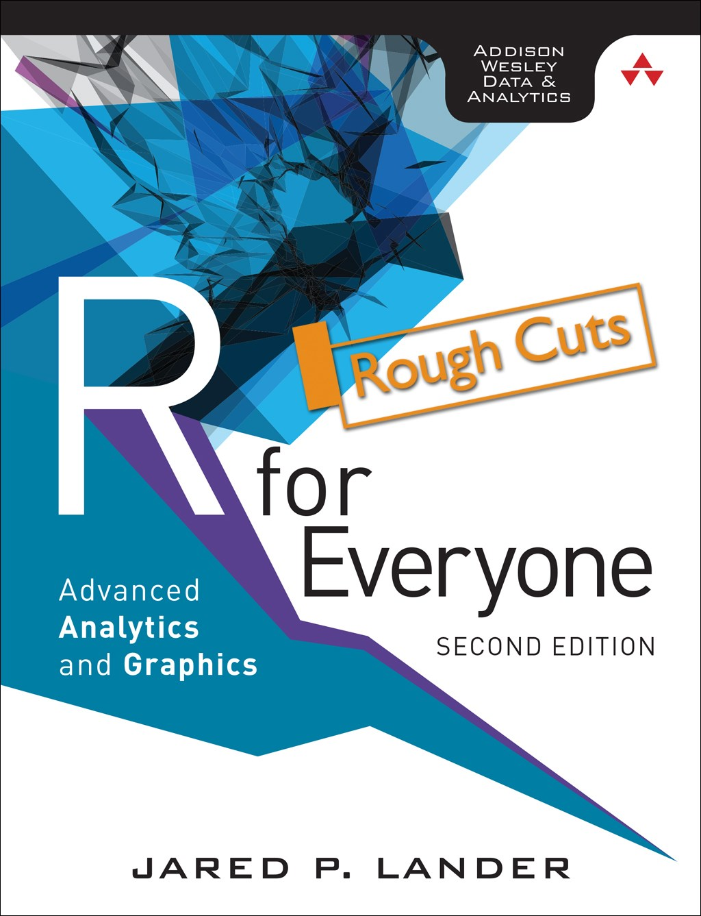 R for Everyone: Advanced Analytics and Graphics, Rough Cuts, 2nd Edition