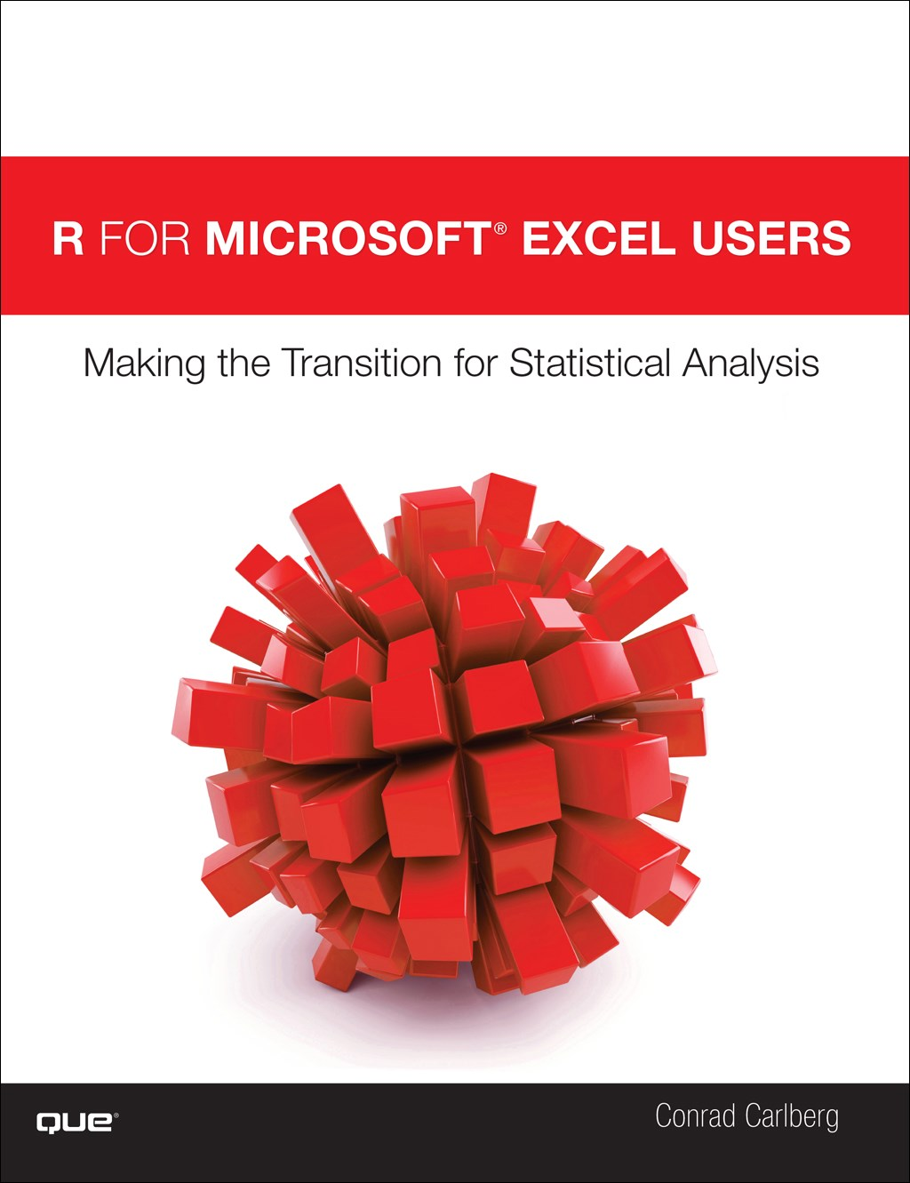 R for Microsoft® Excel Users: Making the Transition for Statistical Analysis