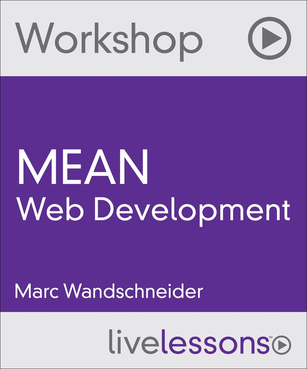 MEAN Web Development Workshop  (Video Training): An introduction to the MEAN web programming stack: MongoDB, Express, AngularJS, and Node.js