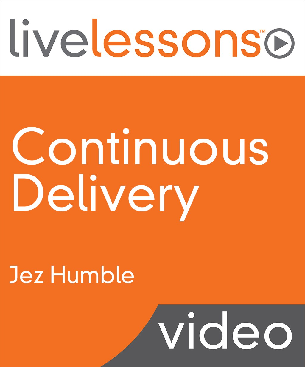 Continuous Delivery LiveLessons (Video Training)