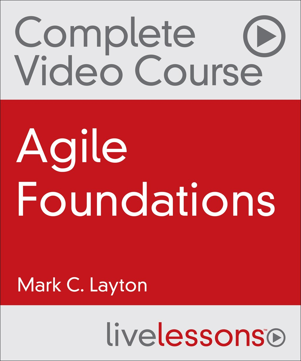 Agile Foundations Complete Video Course
