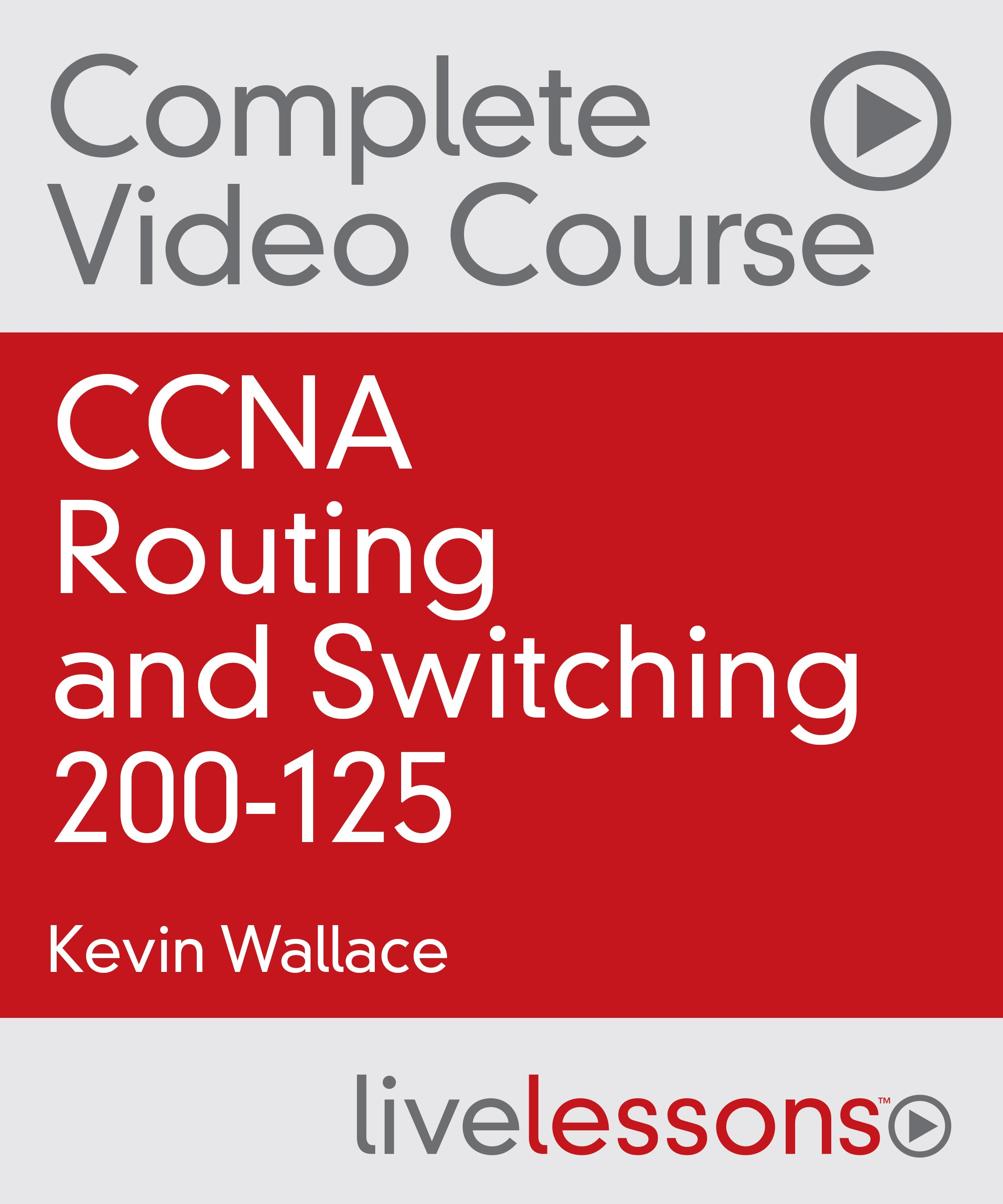 CCNA Routing and Switching 200-125 Complete Video Course with Practice Tests