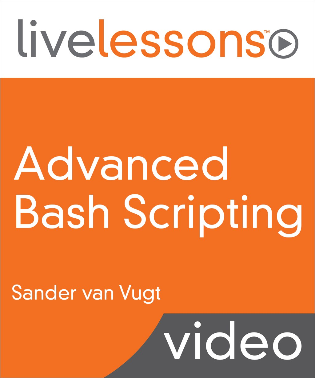 Advanced Bash Scripting LiveLessons
