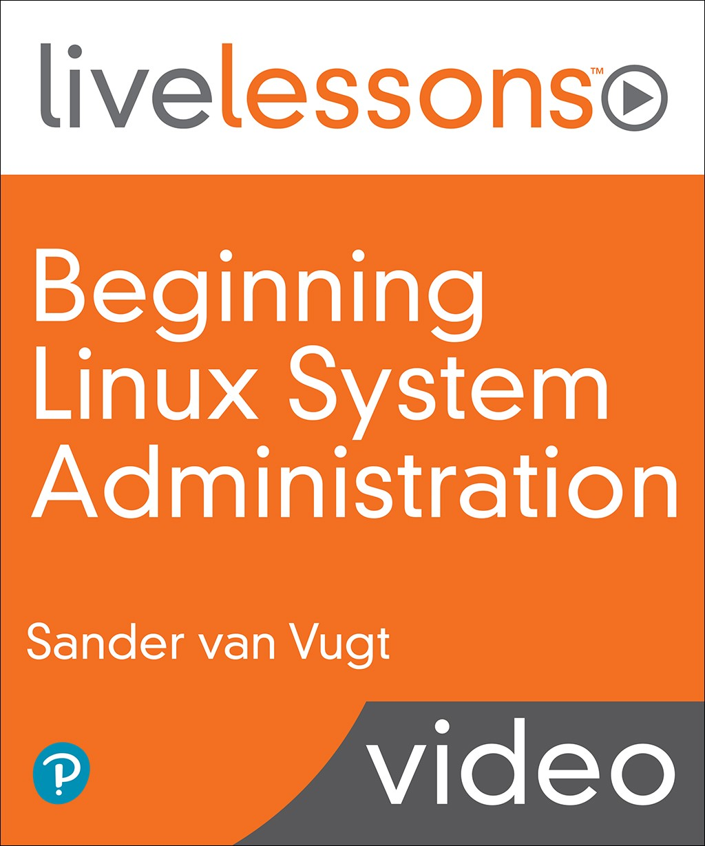 Beginning Linux System Administration LiveLessons