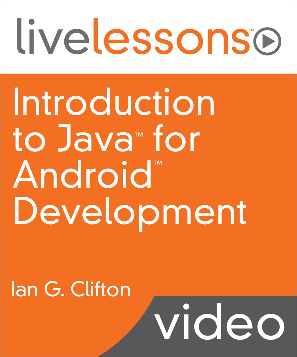 Introduction to Java for Android Development LiveLessons (Video Training)