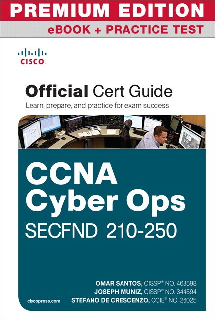 CCNA Cyber Ops SECFND #210-250 Official Cert Guide Premium Edition and Practice Tests