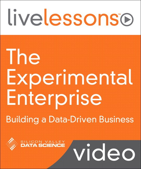 Experimental Enterprise, The: Building a Data-Driven Business