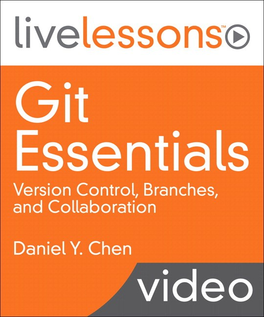 Git Essentials LiveLessons (Video Training)