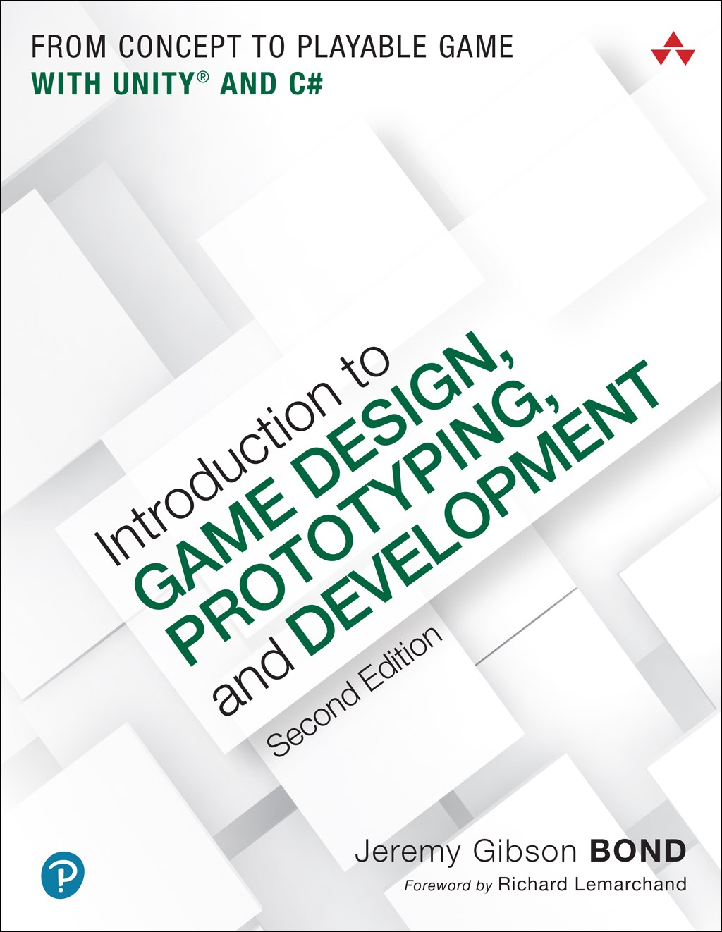 Introduction to Game Design, Prototyping, and Development: From Concept to Playable Game with Unity and C#, 2nd Edition