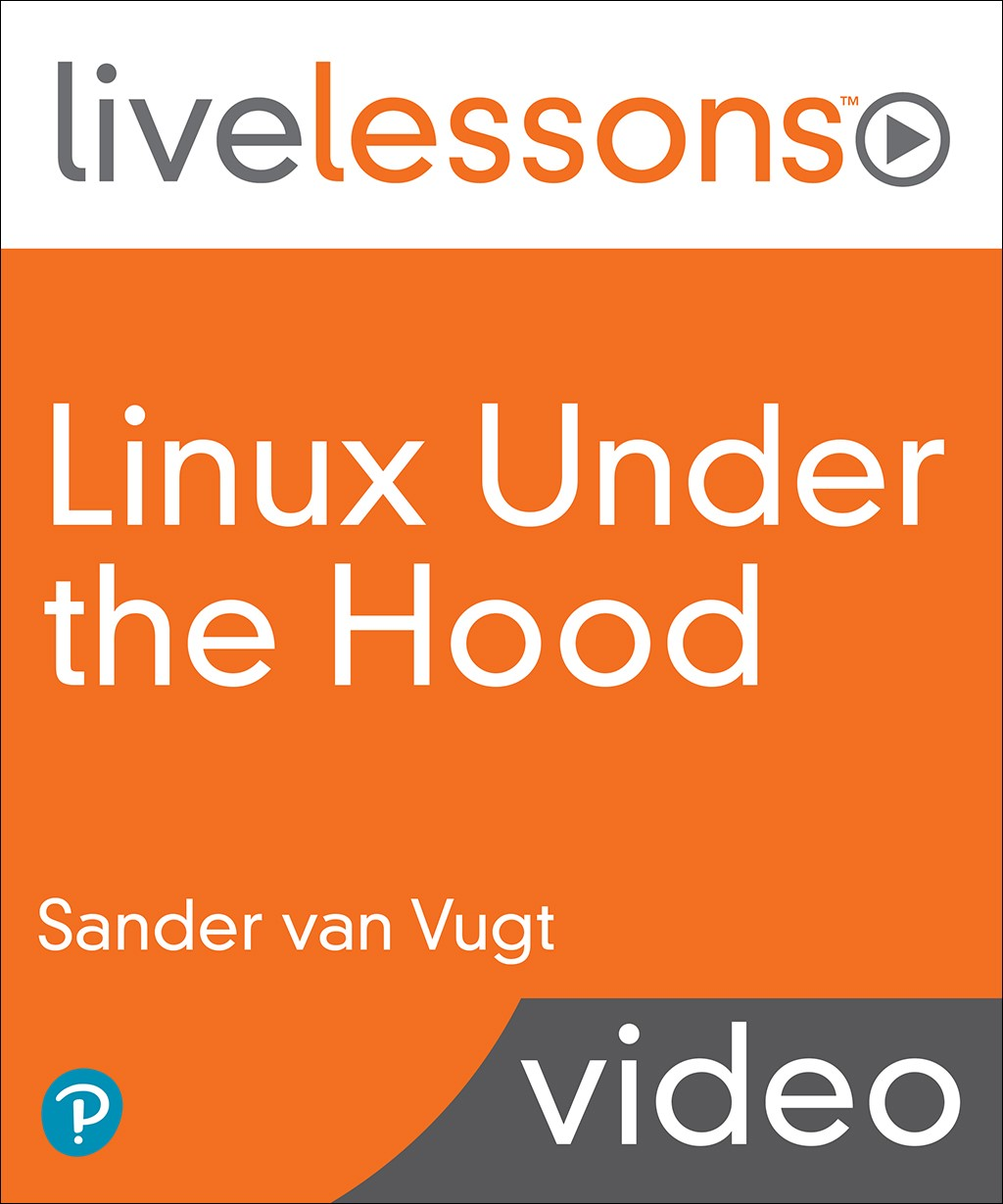 Linux Under the Hood LiveLessons