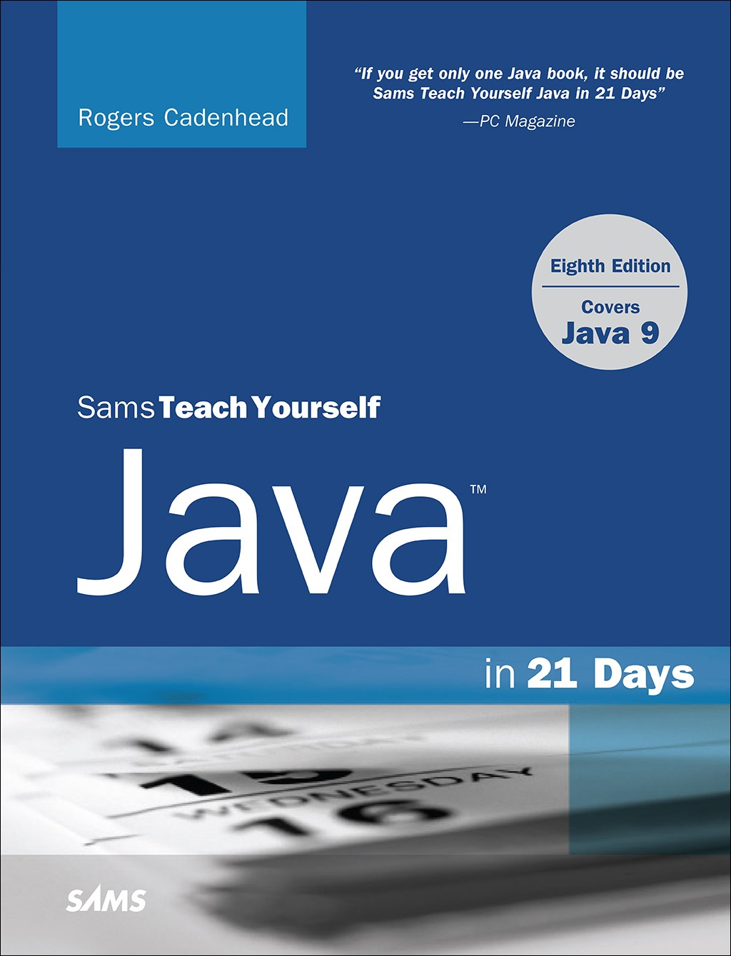 Java in 21 Days, Sams Teach Yourself (Covering Java 9), 8th Edition