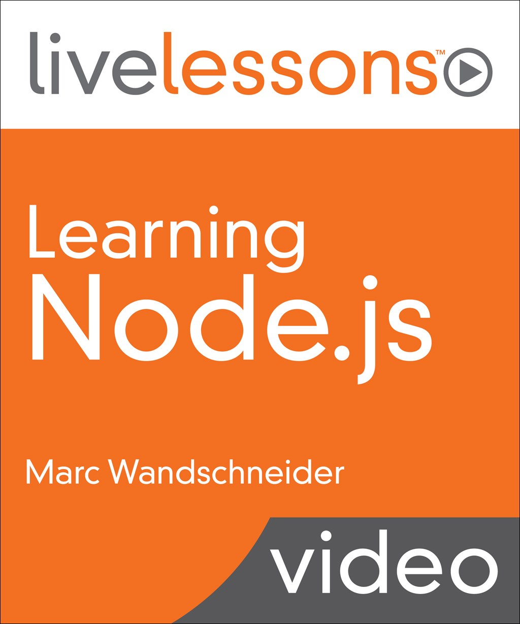 Learning Node.js LiveLessons (Video Training), 2nd Edition