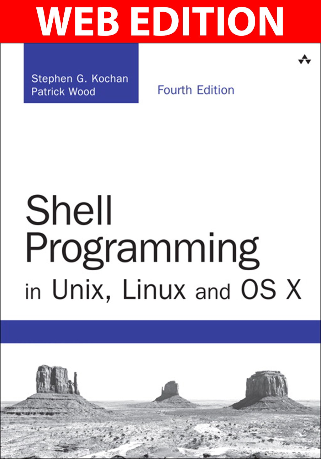 Shell Programming in Unix, Linux and OS X, Web Edition: The Fourth Edition of Unix Shell Programming, 4th Edition